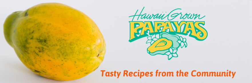 Hawaii Papaya Recipes